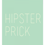 Hipster Prick - Hipster Greetings Cards